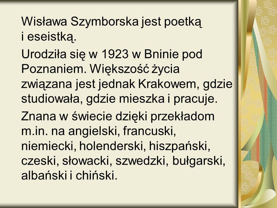 Wisława Szymborska jest poetką