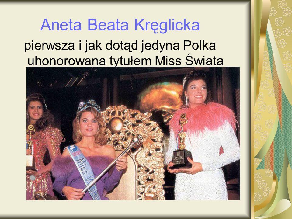 pierwsza i jak dotąd jedyna Polka uhonorowana tytułem Miss Świata
