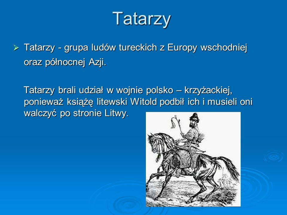 Tatarzy Tatarzy - grupa ludów tureckich z Europy wschodniej oraz północnej Azji.
