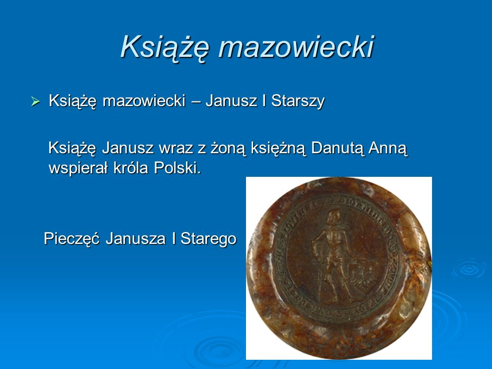 Książę mazowiecki Książę mazowiecki – Janusz I Starszy