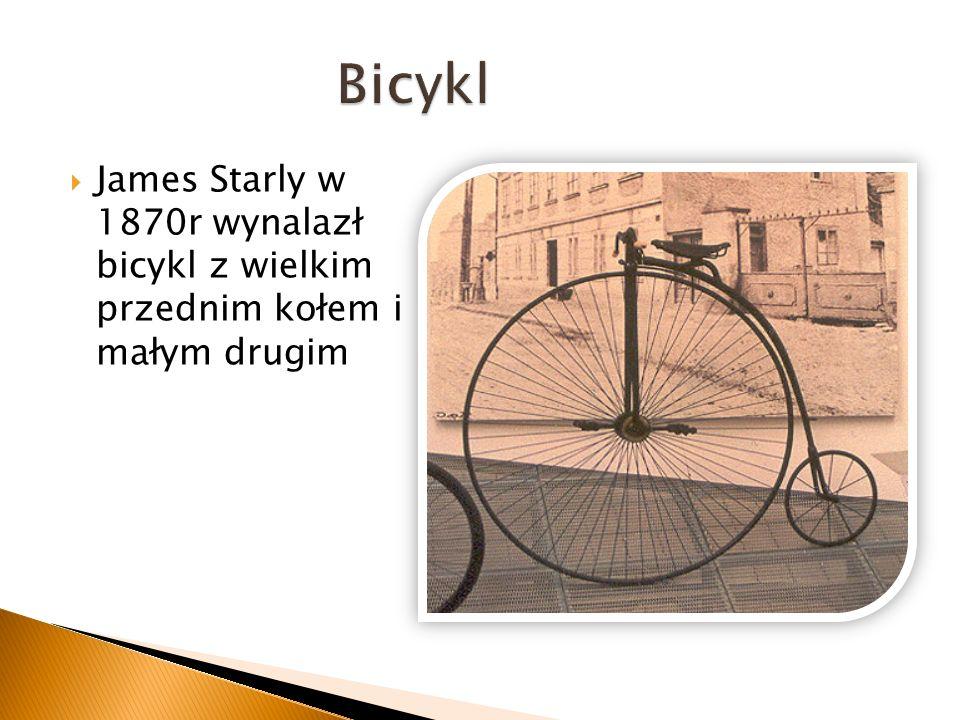 Bicykl James Starly w 1870r wynalazł bicykl z wielkim przednim kołem i małym drugim