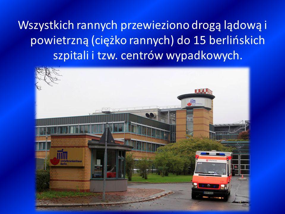 Wszystkich rannych przewieziono drogą lądową i powietrzną (ciężko rannych) do 15 berlińskich szpitali i tzw.