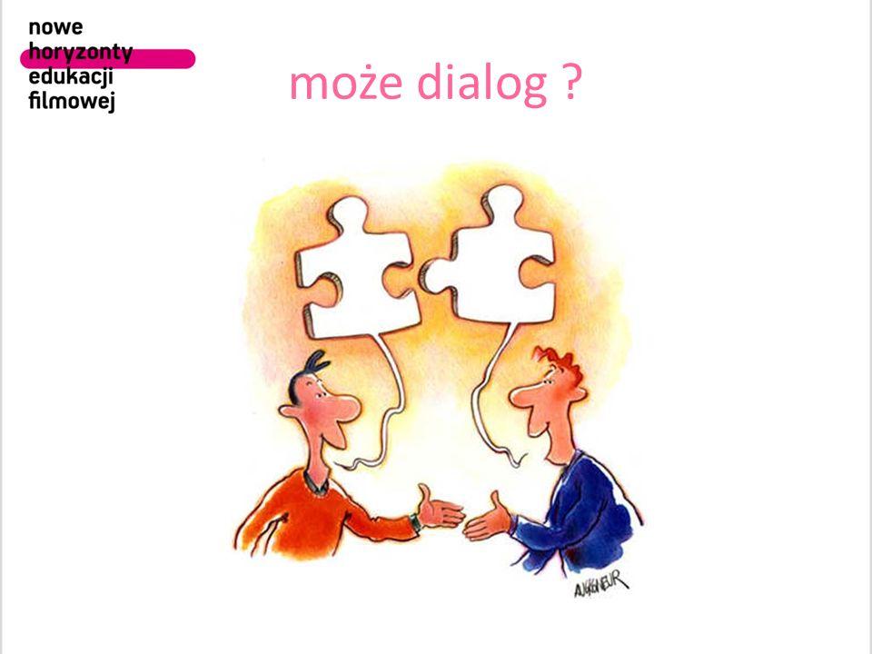 może dialog pojęcie dialogu: porozumienie, rozmowa, wymiana myśli, umiejętność ustępowania.