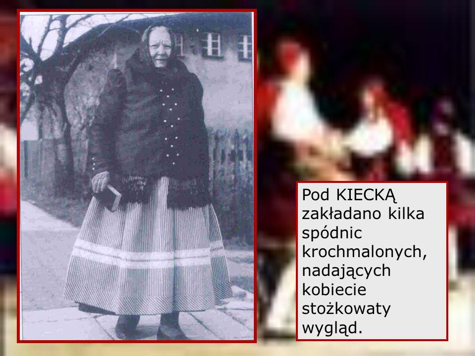 Pod KIECKĄ zakładano kilka spódnic krochmalonych, nadających kobiecie stożkowaty wygląd.