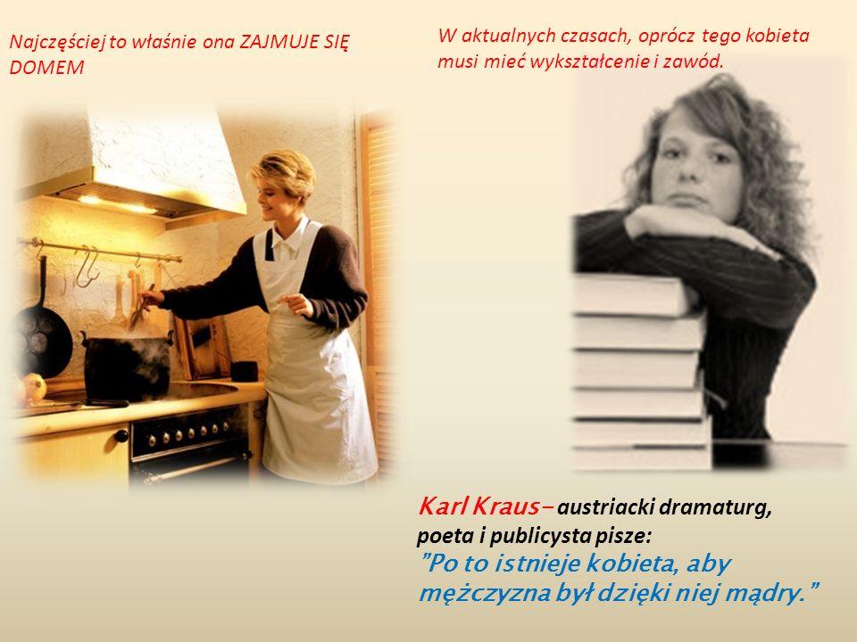 Karl Kraus- austriacki dramaturg, poeta i publicysta pisze:
