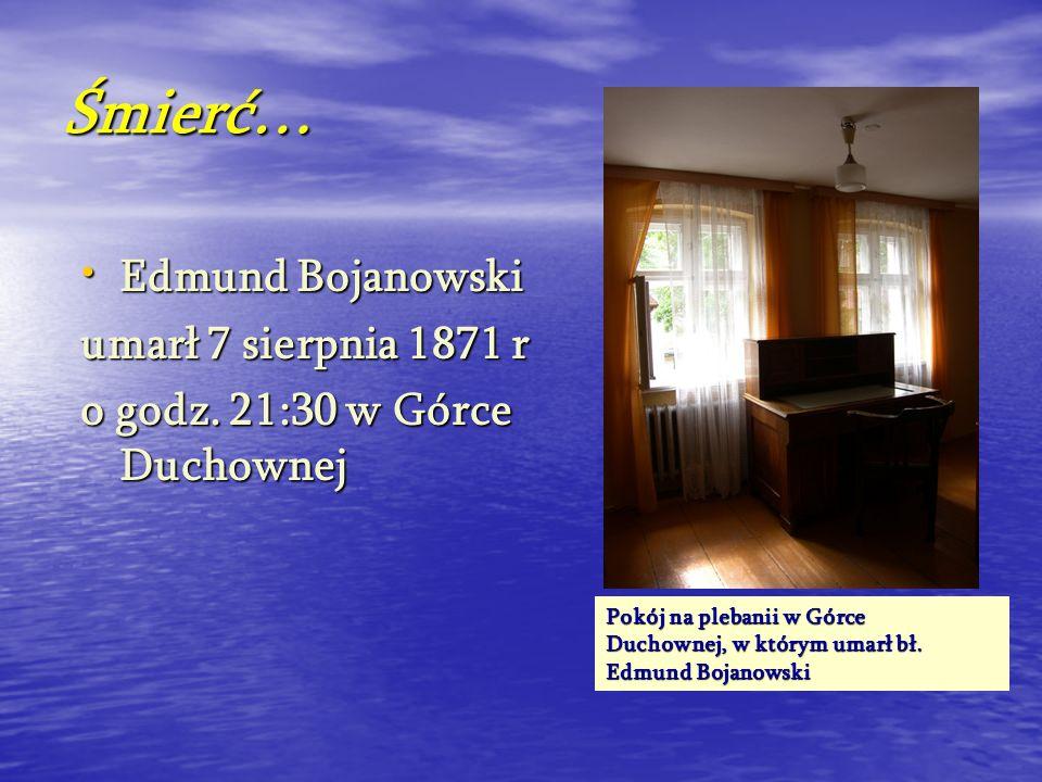Śmierć… Edmund Bojanowski umarł 7 sierpnia 1871 r