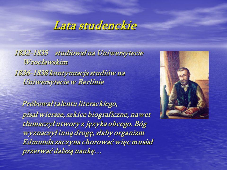 Lata studenckie 1832-1835 studiował na Uniwersytecie Wrocławskim
