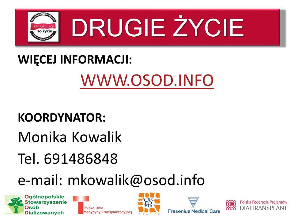 DRUGIE ŻYCIE WWW.OSOD.INFO Monika Kowalik Tel. 691486848