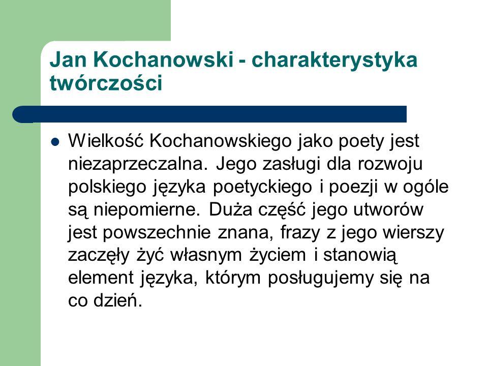 Jan Kochanowski - charakterystyka twórczości