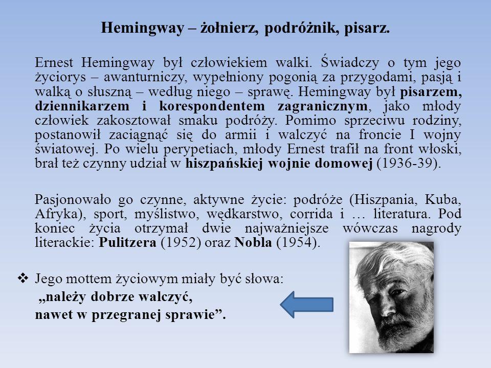 Hemingway – żołnierz, podróżnik, pisarz.