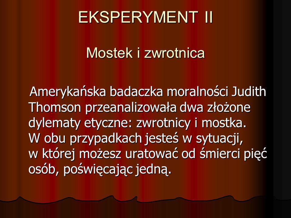 EKSPERYMENT II Mostek i zwrotnica