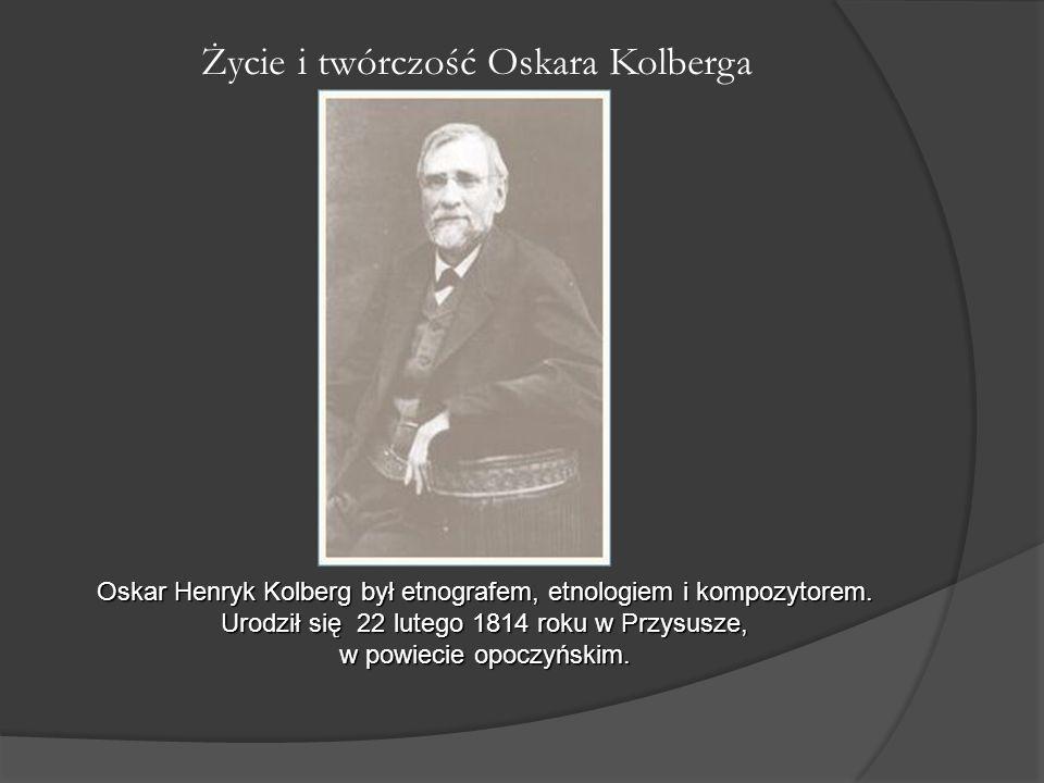 Życie i twórczość Oskara Kolberga