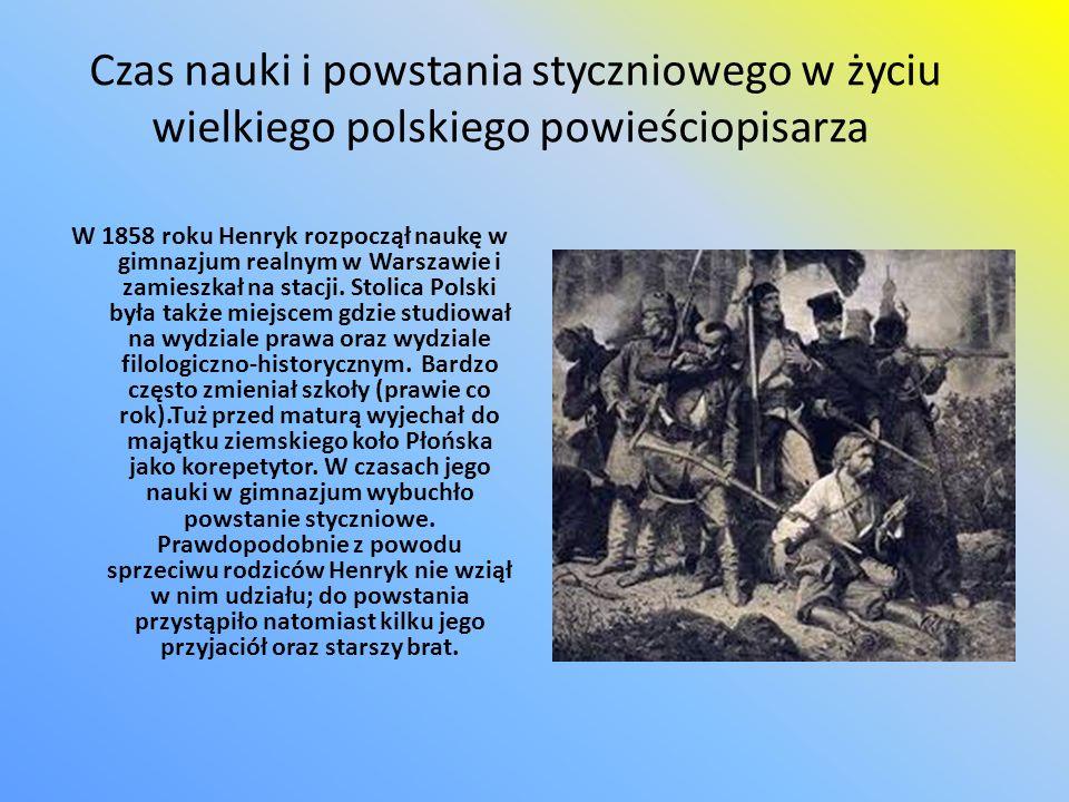 Czas nauki i powstania styczniowego w życiu wielkiego polskiego powieściopisarza