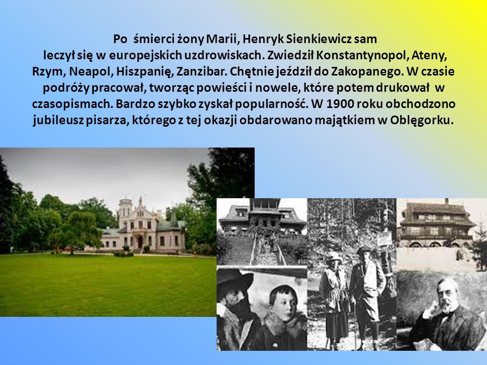 Po śmierci żony Marii, Henryk Sienkiewicz sam leczył się w europejskich uzdrowiskach.