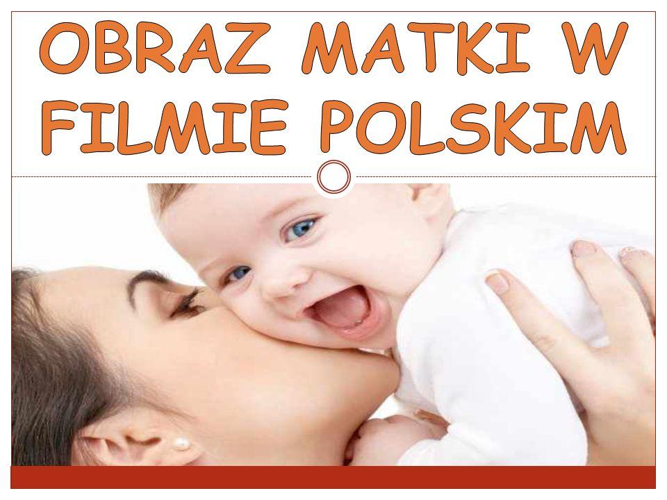 OBRAZ MATKI W FILMIE POLSKIM
