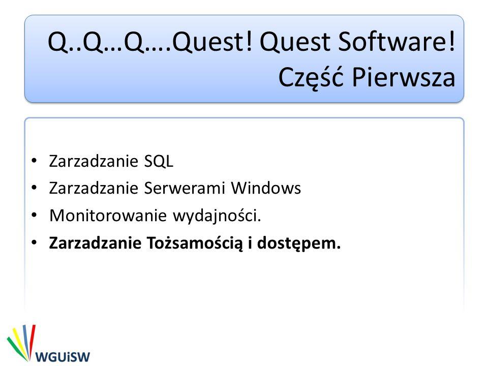 Q..Q…Q….Quest! Quest Software! Część Pierwsza