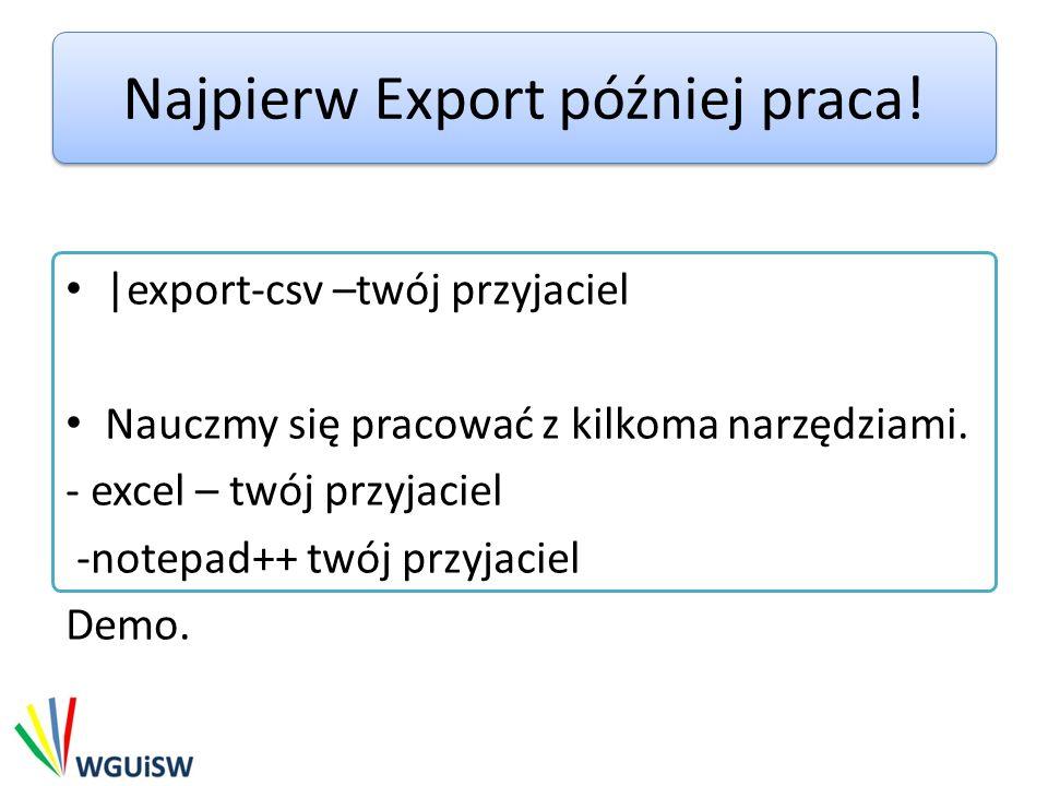 Najpierw Export później praca!