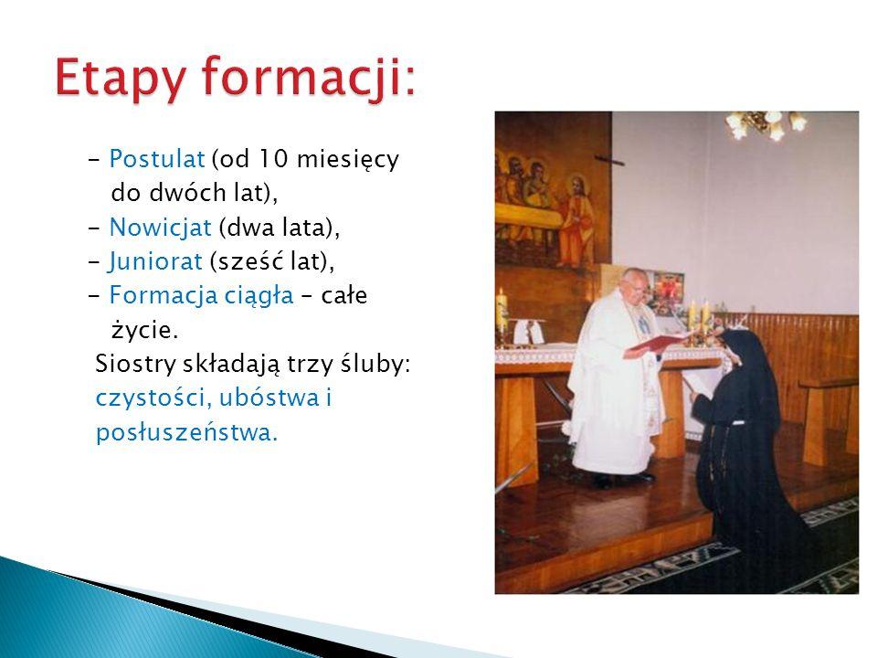 Etapy formacji: - Postulat (od 10 miesięcy do dwóch lat),