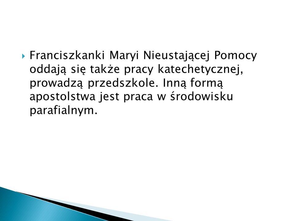 Franciszkanki Maryi Nieustającej Pomocy oddają się także pracy katechetycznej, prowadzą przedszkole.