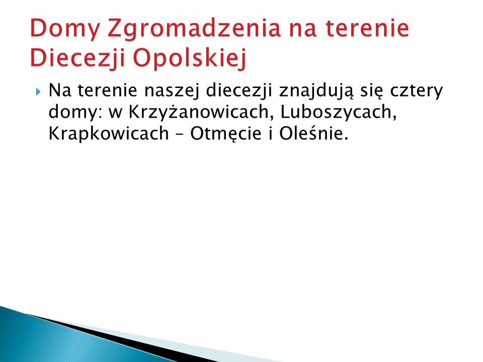Domy Zgromadzenia na terenie Diecezji Opolskiej