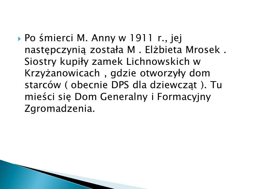 Po śmierci M. Anny w 1911 r. , jej następczynią została M