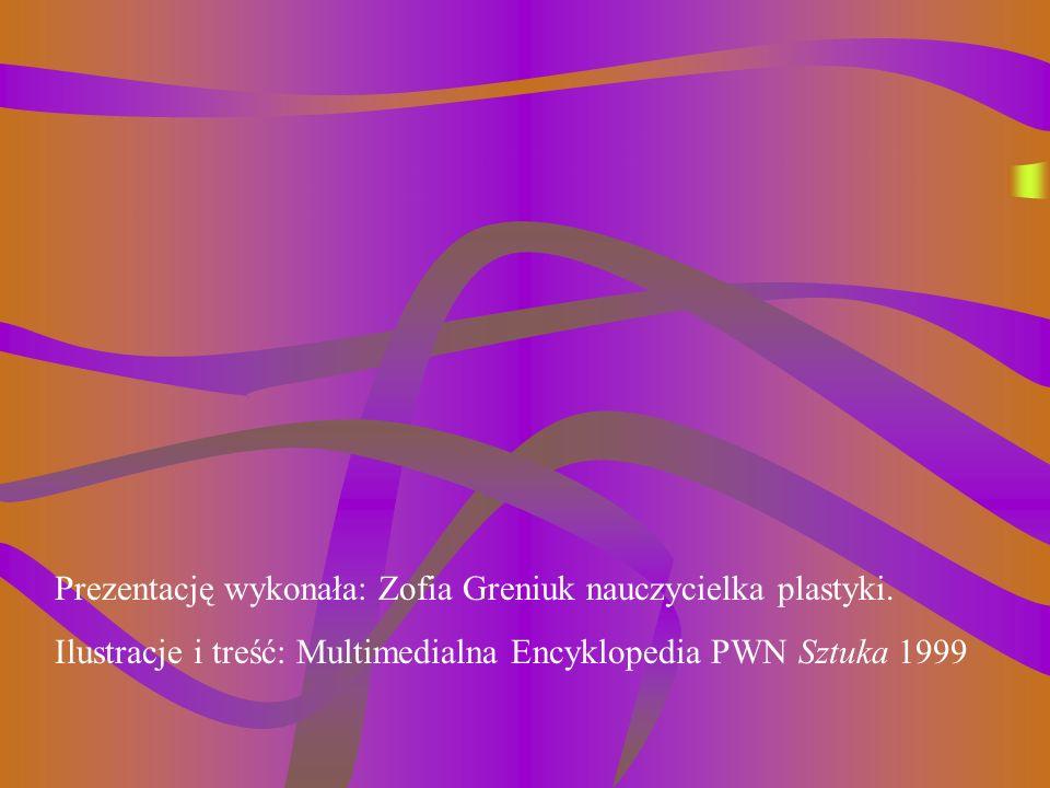 Prezentację wykonała: Zofia Greniuk nauczycielka plastyki.
