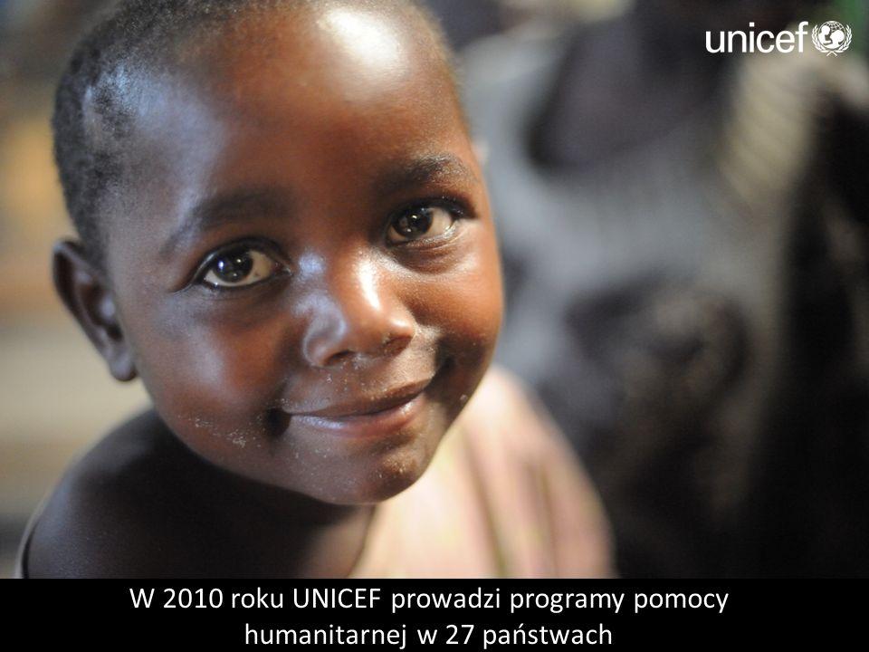 W 2010 roku UNICEF prowadzi programy pomocy humanitarnej w 27 państwach