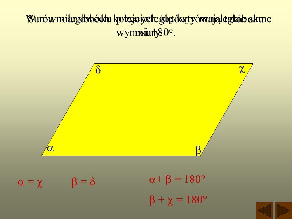 Suma miar dwóch kolejnych kątów równoległoboku wynosi 180o.
