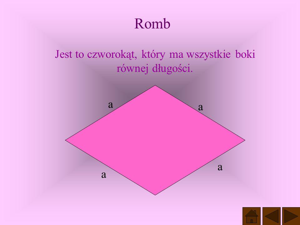Jest to czworokąt, który ma wszystkie boki równej długości.