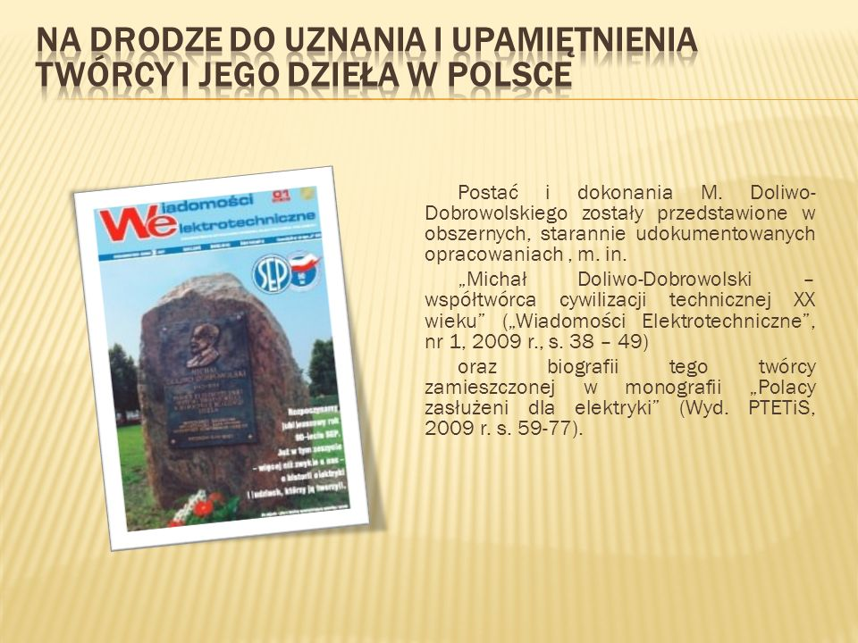 Na drodze do uznania i upamiętnienia twórcy i jego dzieła w Polsce