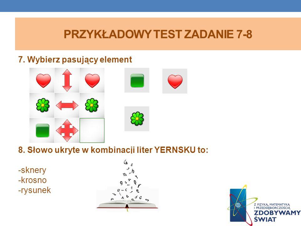 PRZYKŁADOWY TEST ZADANIE 7-8