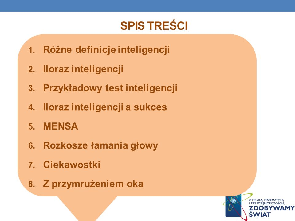 SPIS TREŚCI Różne definicje inteligencji Iloraz inteligencji