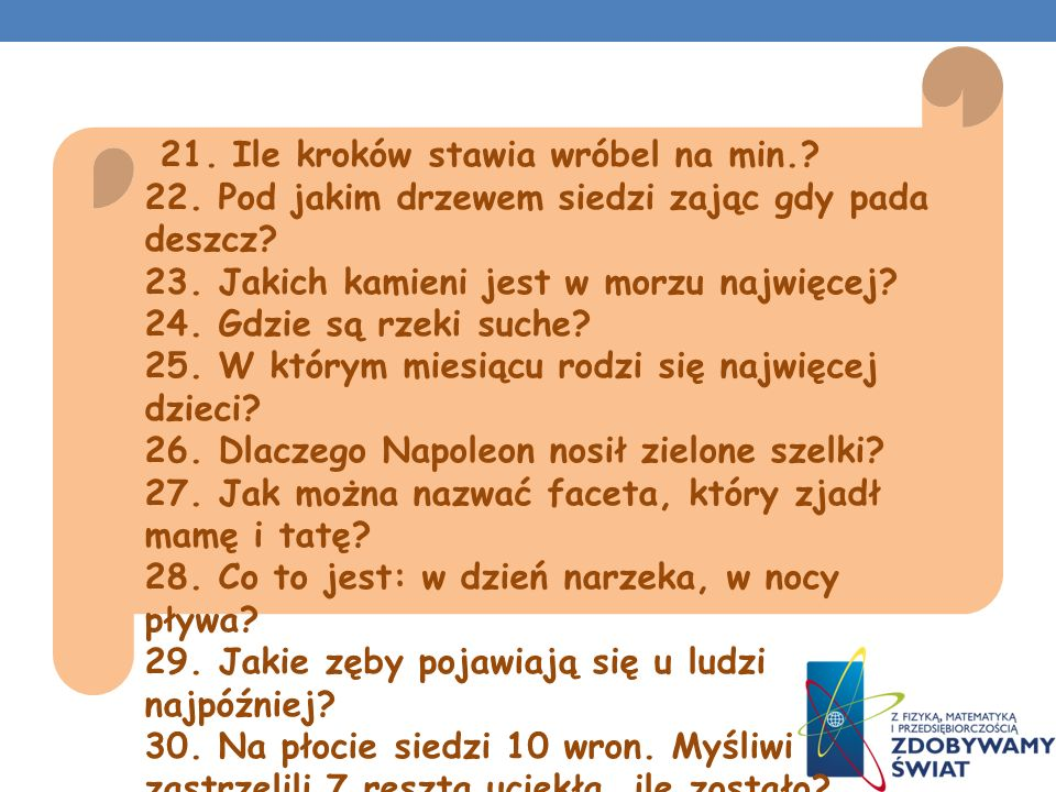 21. Ile kroków stawia wróbel na min. 22