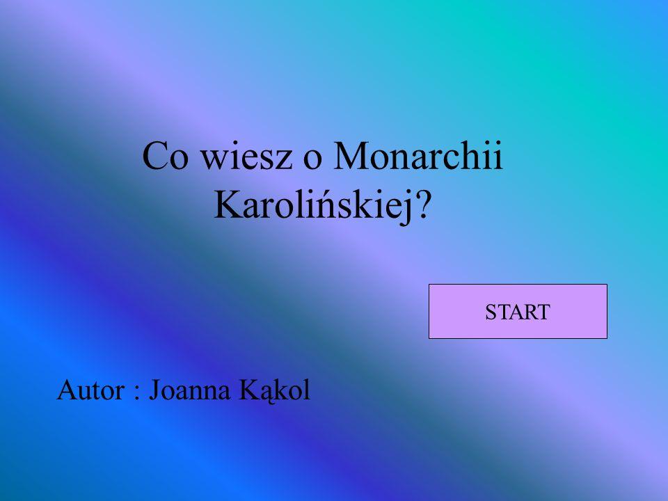 Co wiesz o Monarchii Karolińskiej