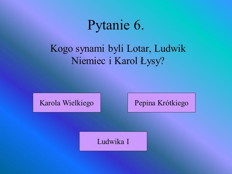 Kogo synami byli Lotar, Ludwik Niemiec i Karol Łysy