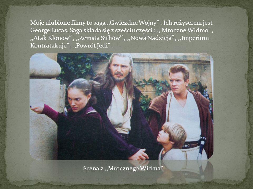 Moje ulubione filmy to saga ,,Gwiezdne Wojny . Ich reżyserem jest