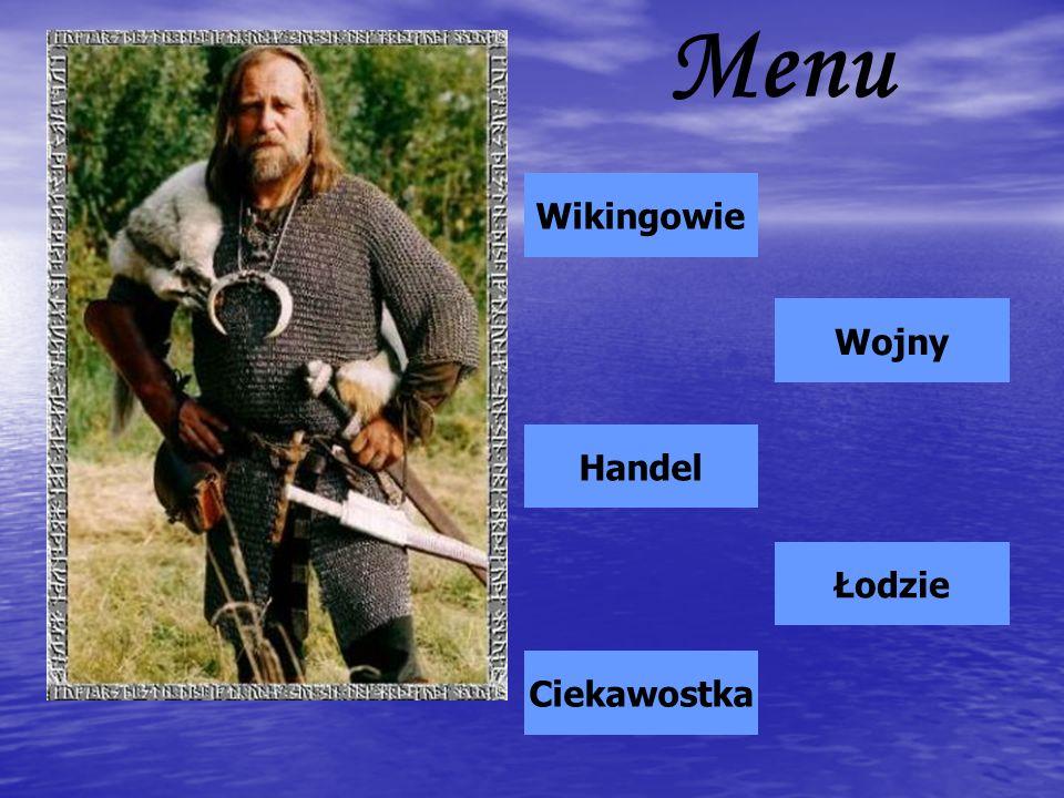 Menu Wikingowie Wojny Handel Łodzie Ciekawostka