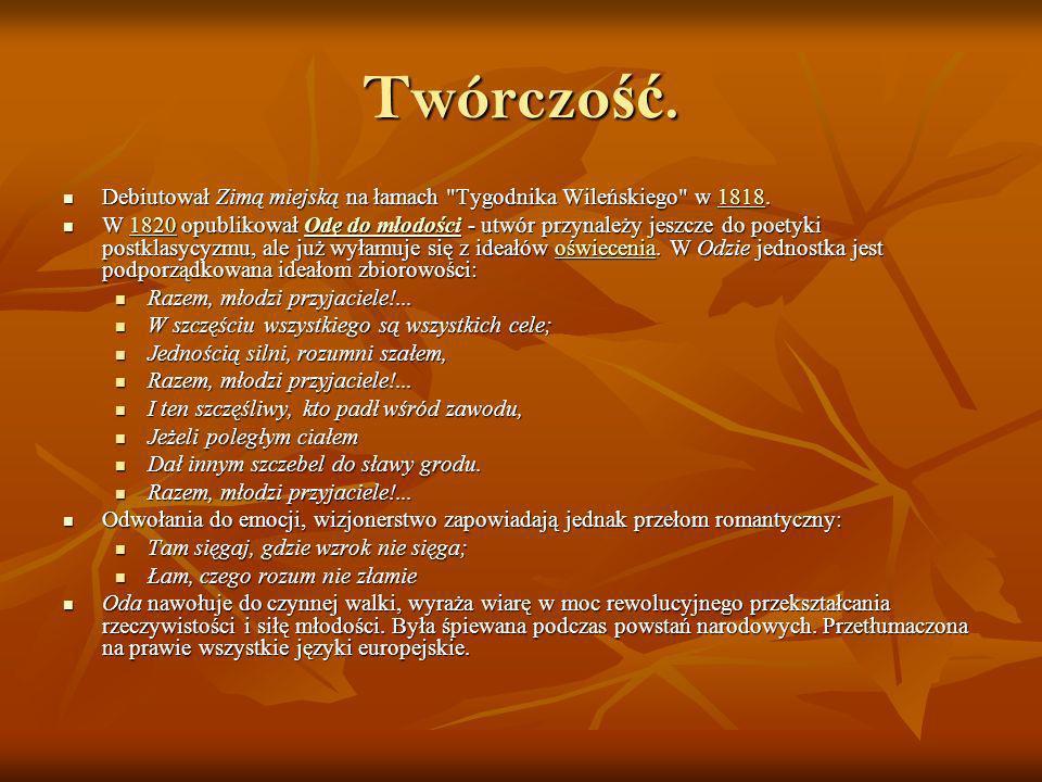 Twórczość. Debiutował Zimą miejską na łamach Tygodnika Wileńskiego w 1818.