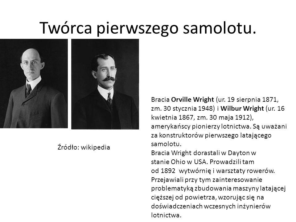 Twórca pierwszego samolotu.