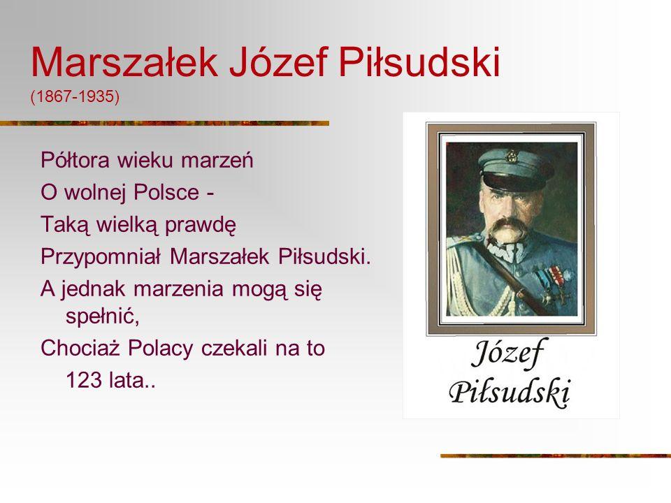 Marszałek Józef Piłsudski (1867-1935)