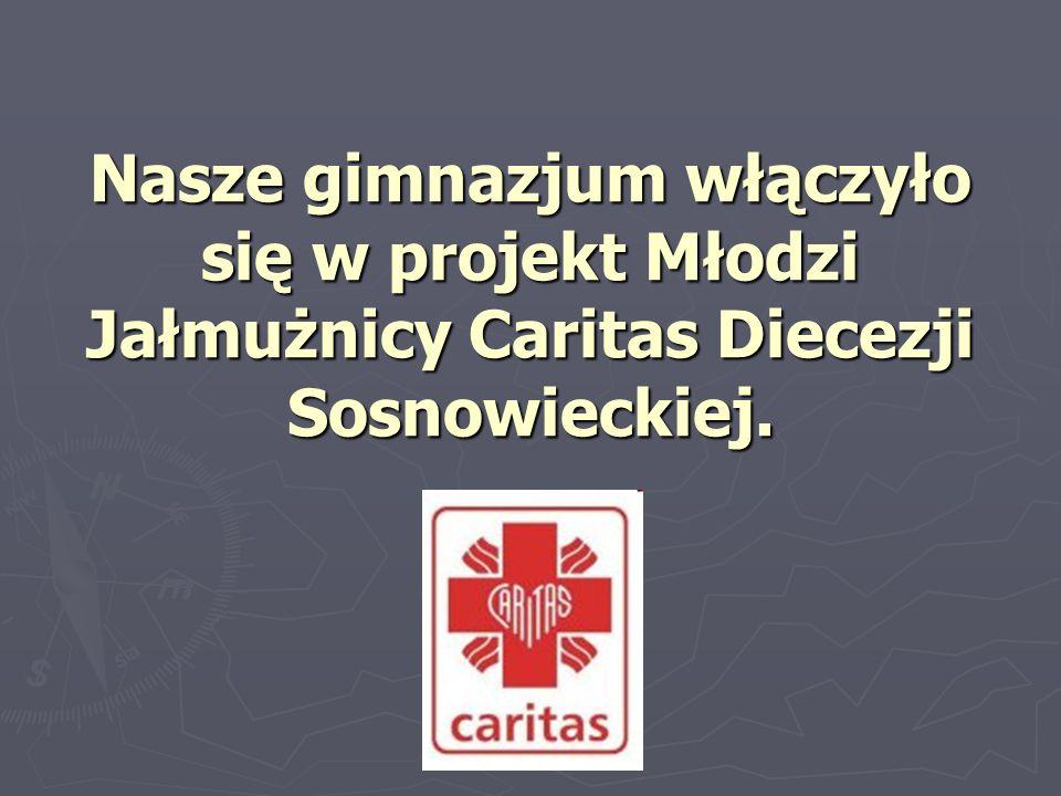 Nasze gimnazjum włączyło się w projekt Młodzi Jałmużnicy Caritas Diecezji Sosnowieckiej.