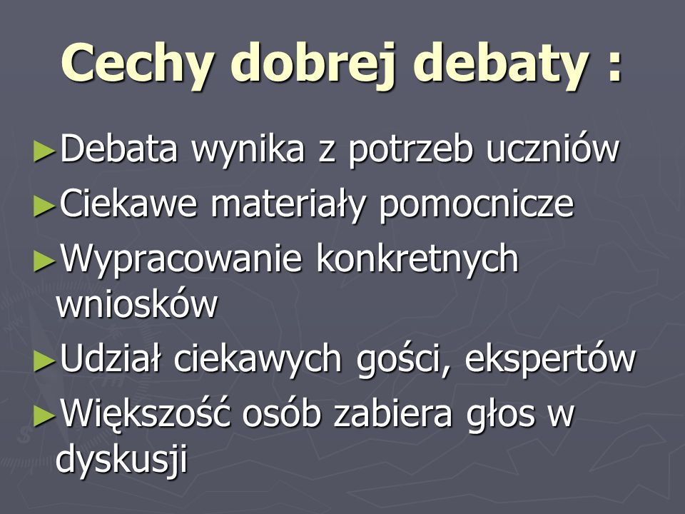 Cechy dobrej debaty : Debata wynika z potrzeb uczniów