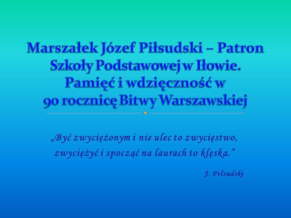 Marszałek Józef Piłsudski – Patron Szkoły Podstawowej w Iłowie