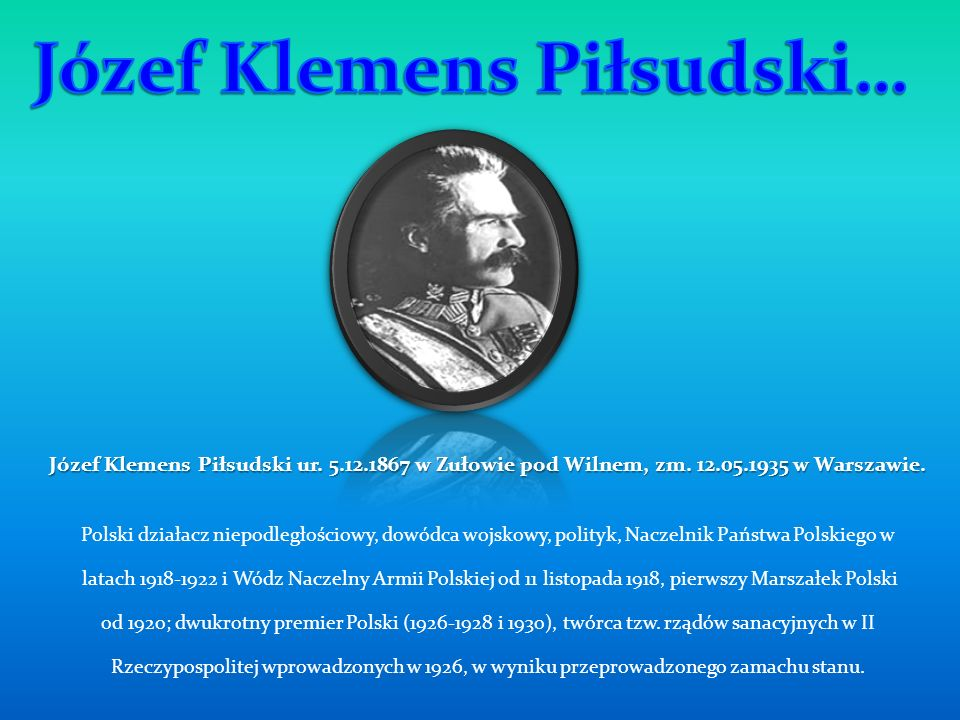 Józef Klemens Piłsudski…