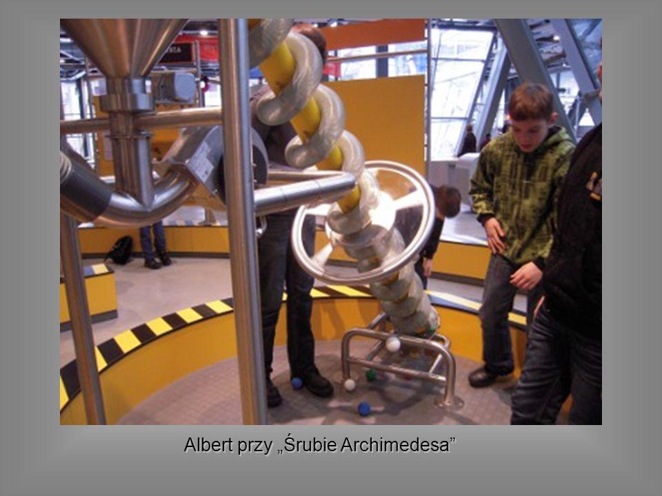 """Albert przy """"Śrubie Archimedesa"""