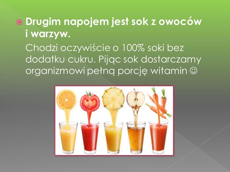 Drugim napojem jest sok z owoców i warzyw.