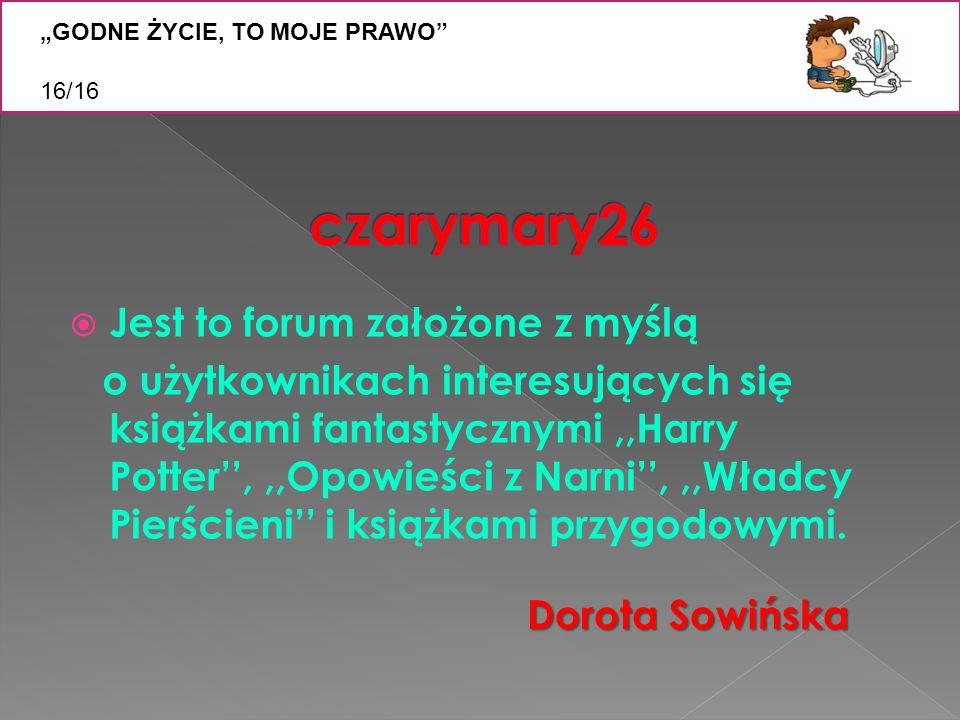 czarymary26 Jest to forum założone z myślą