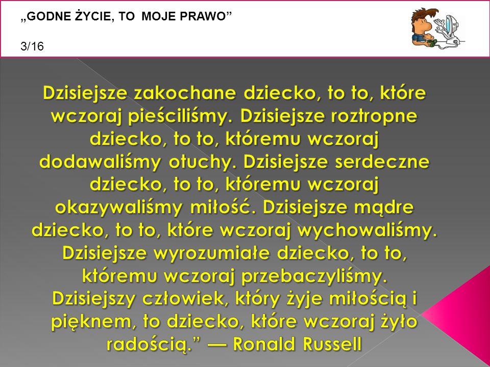 """Z """"GODNE ŻYCIE, TO MOJE PRAWO 3/16."""