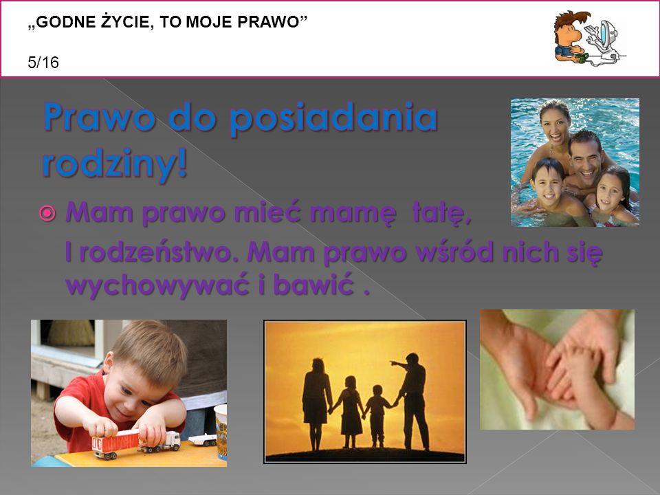Prawo do posiadania rodziny!