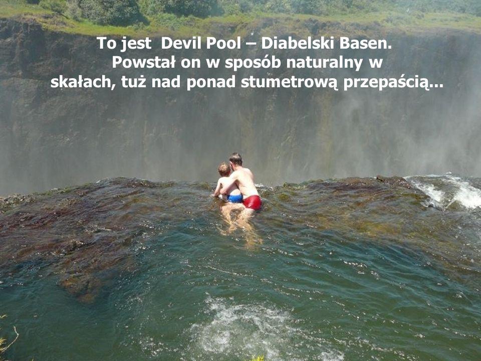 To jest Devil Pool – Diabelski Basen. Powstał on w sposób naturalny w